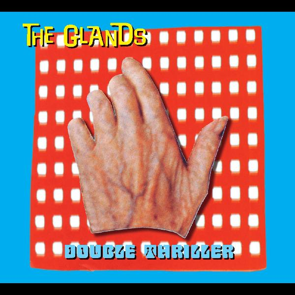 The Glands - Double Thriller LP
