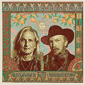 Dave Alvin & Jimmie Dale Gilmore - Downey to Lubbock 2LP