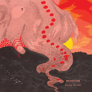 Rejoicer - Energy Dreams LP