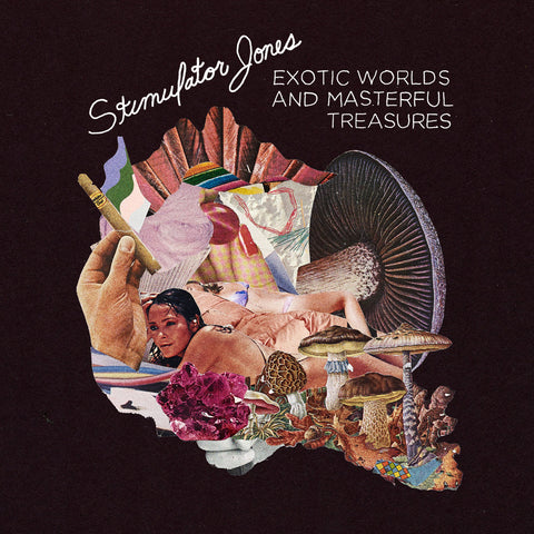 Stimulator Jones - Exotic Worlds and Masterful Treasures LP
