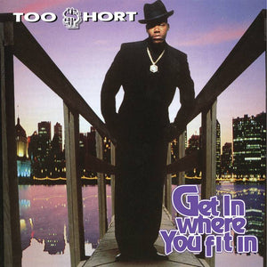 Too $hort - Get It Where You Fit In 2LP