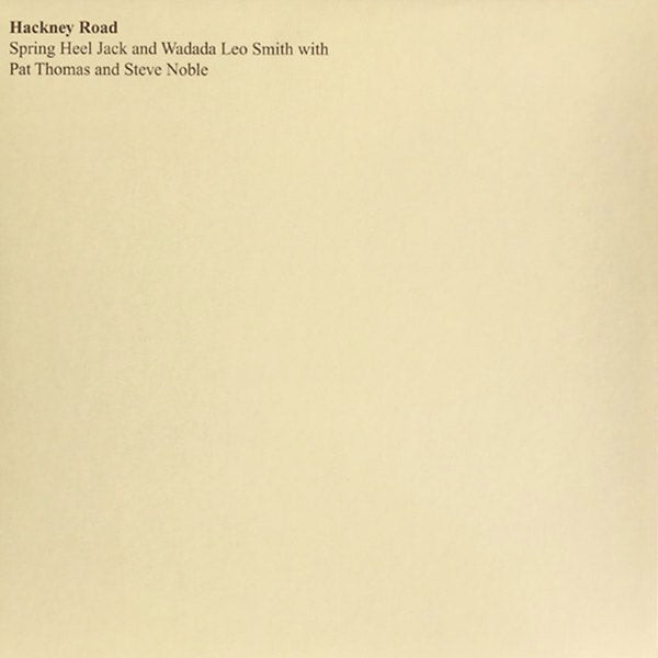 Spring Heel Jack and Wadada Leo Smith - Hackney Road LP