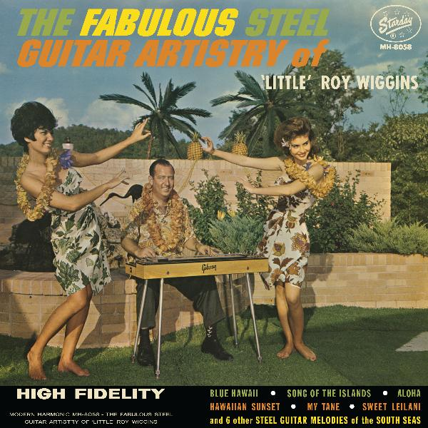 Little Roy Wiggins - The Fabulous Steel Guitar Artistry Of Little Roy Wiggins LP