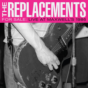 The Replacements - For Sale: Live at Maxwell's 1986 2LP (Ltd Ed Vinyl)