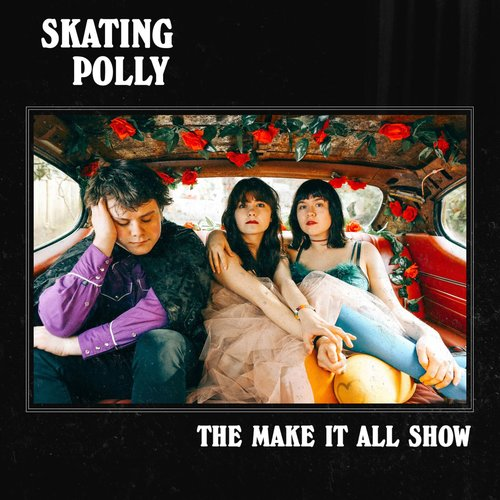 Skating Polly - The Make It All Show LP
