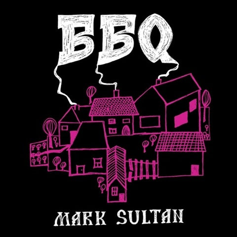 BBQ - Mark Sultan LP
