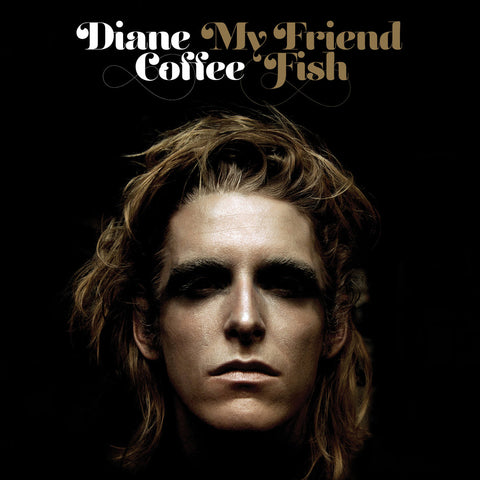 Diane Coffee - My Friend Fish LP
