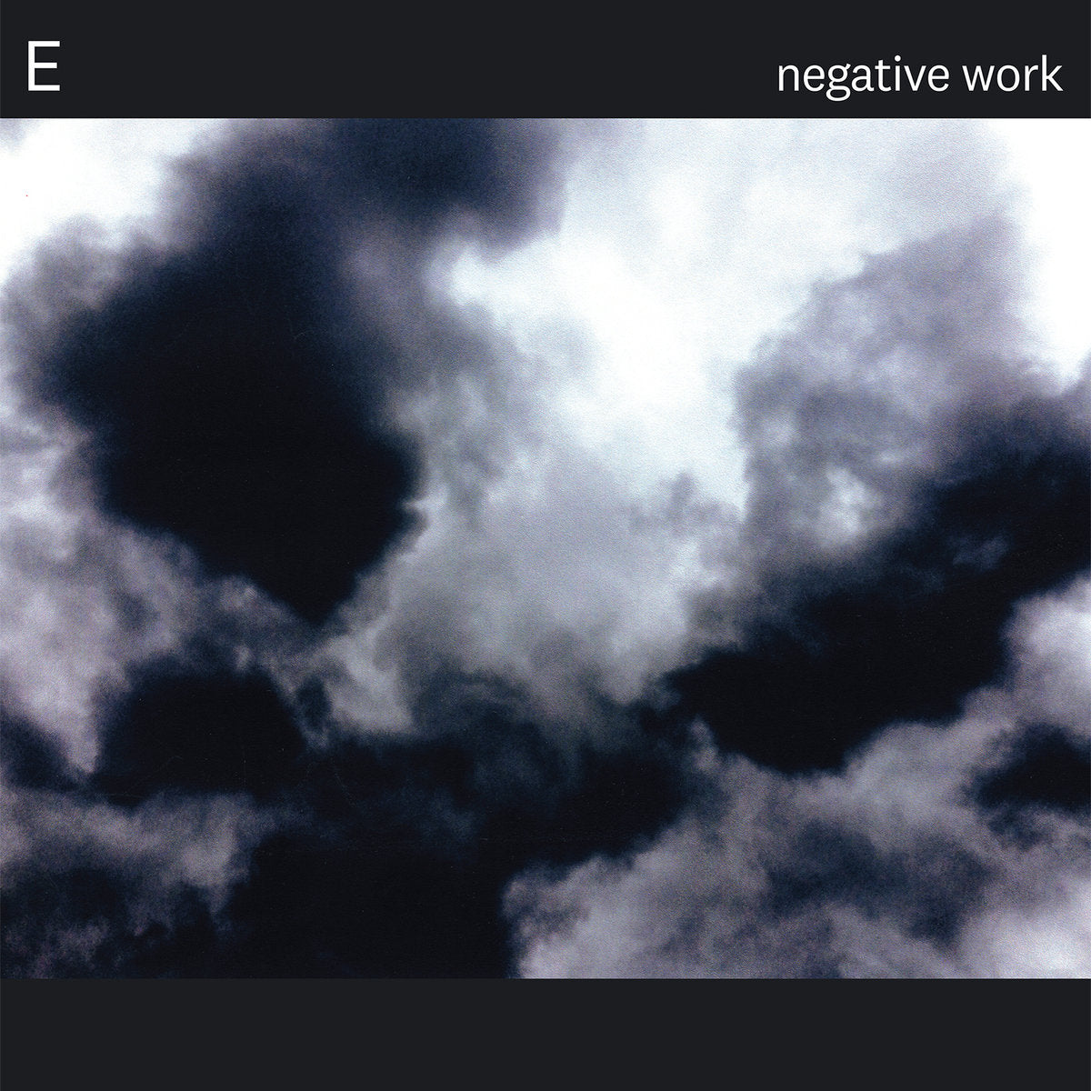 E - Negative Work LP