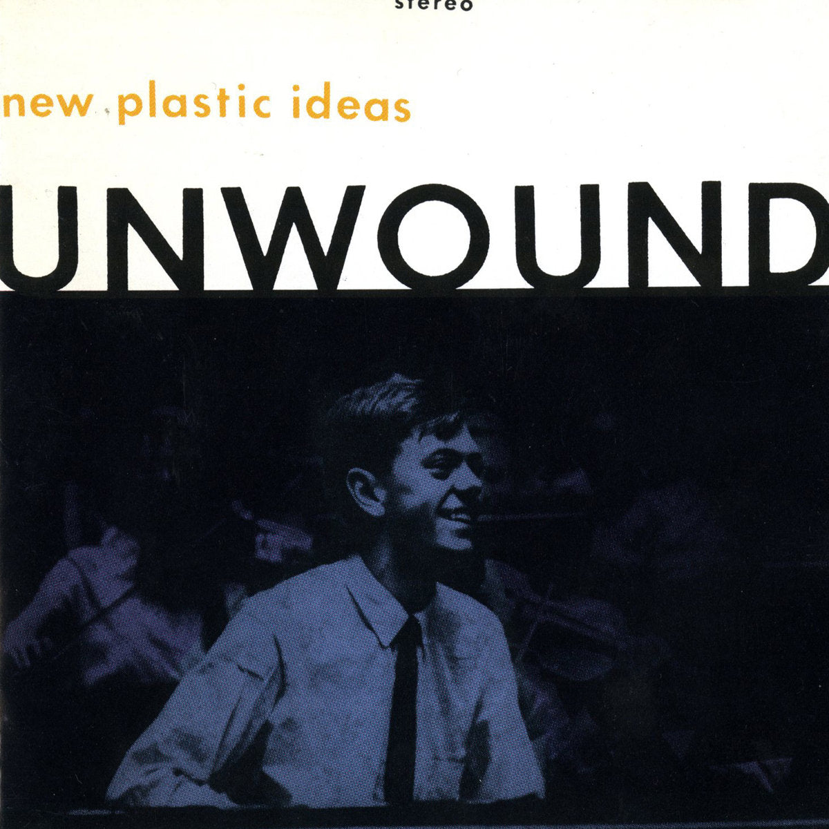 Unwound - New Plastic Ideas LP