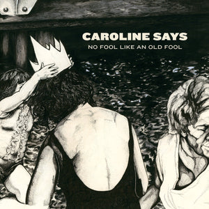 Caroline Says - No Fool Like an Old Fool LP