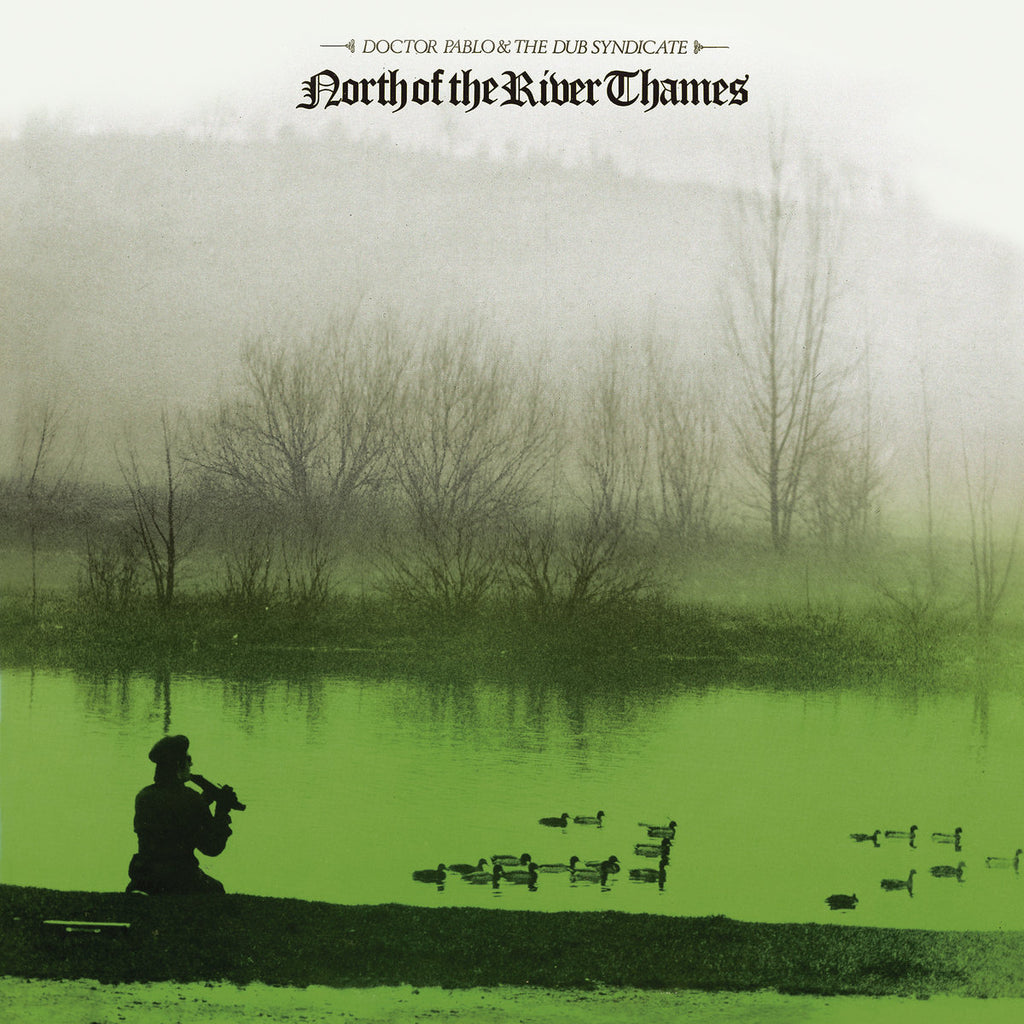 Doctor Pablo & The Dub Syndicate - North of the River Thames LP