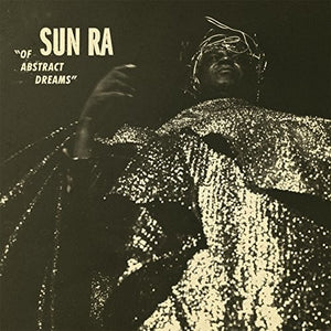 Sun Ra - Of Abstract Dreams LP