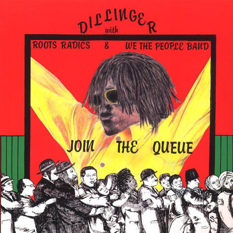 Dillinger with Roots Radics & We the People Band - Join the Queue LP