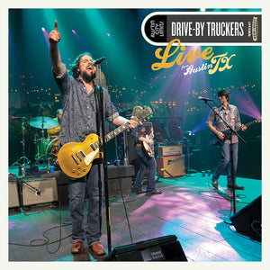 Drive-By Truckers - Live from Austin, TX 2LP