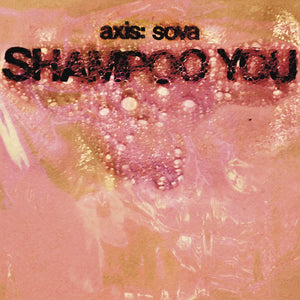 Axis: Sova - Shampoo You LP