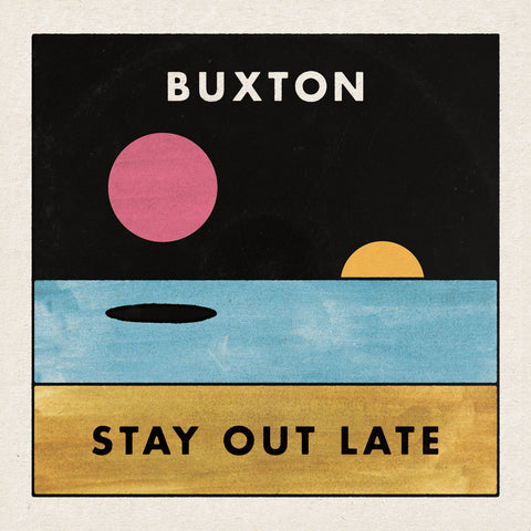 Buxton - Stay Out Late LP