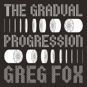Greg Fox - The Gradual Progression LP