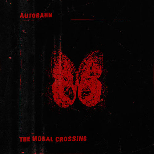 Autobahn - The Moral Crossing LP (White Vinyl Edition)