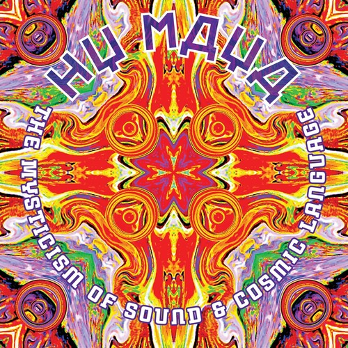 Hy Maya - The Mysticism Of Sound & Cosmic Language 2LP