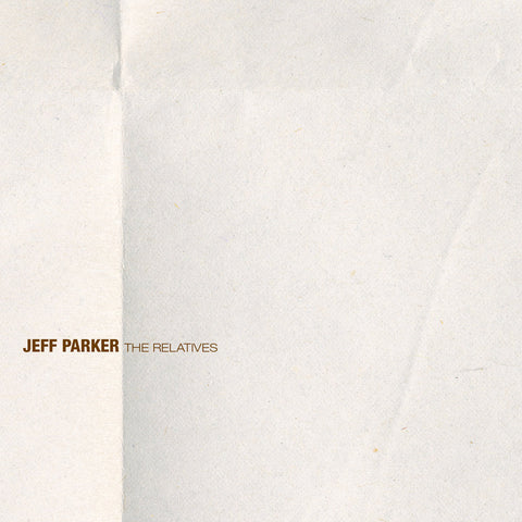 Jeff Parker - The Relatives LP