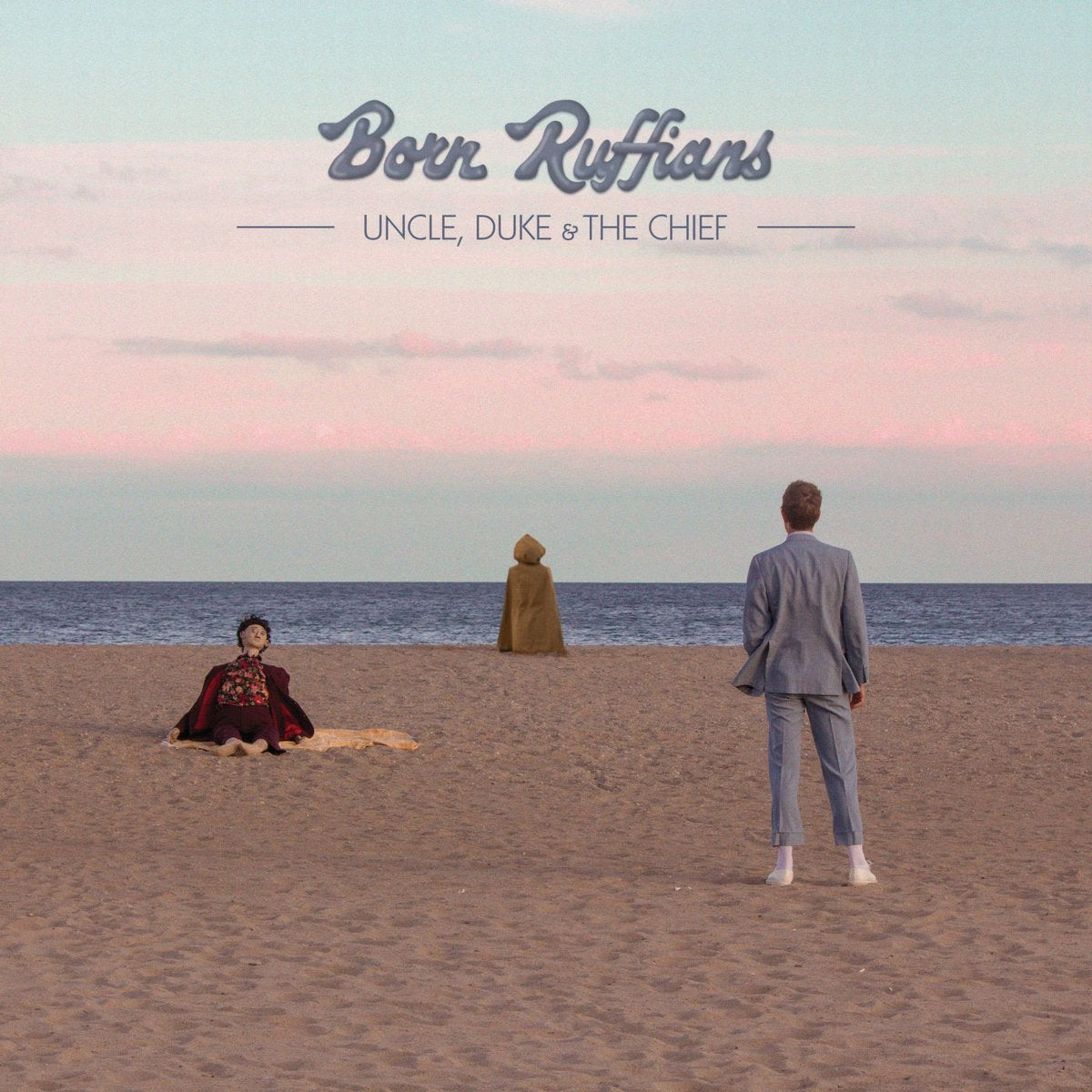 Born Ruffians - Uncle, Duke & The Chief LP