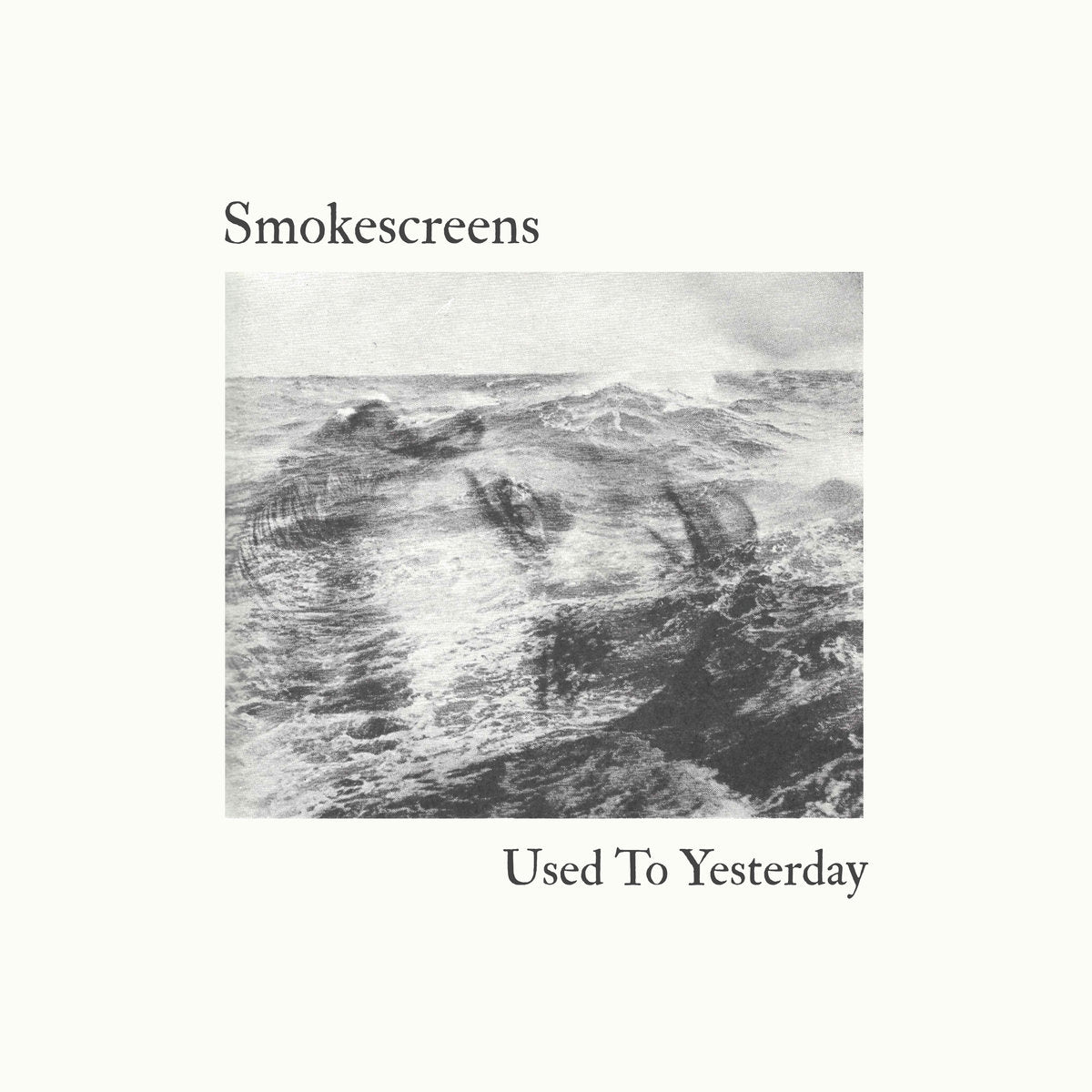 Smokescreens - Used To Yesterday LP