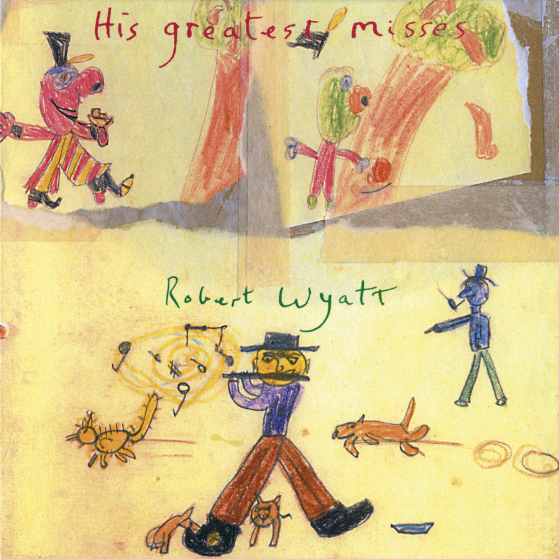Robert Wyatt - His Greatest Misses 2LP
