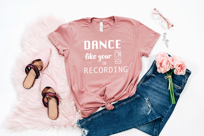 DANCE LIKE YOUR PHONE IS RECORDING TEE