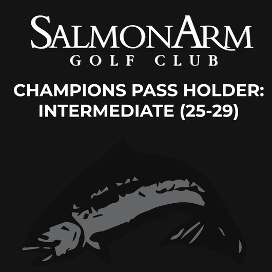 Salmon Arm Champions Pass Holder: Intermediate (25-29)