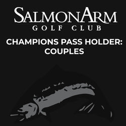 Salmon Arm Champions Pass Holder: Couples