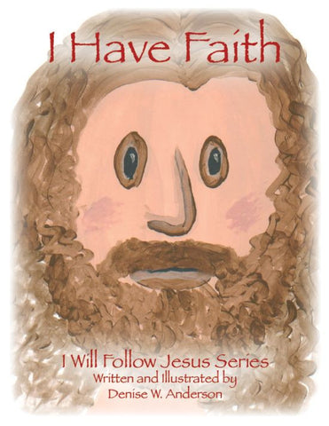I Have Faith - LDS and Christian Book - Children's Religious Book