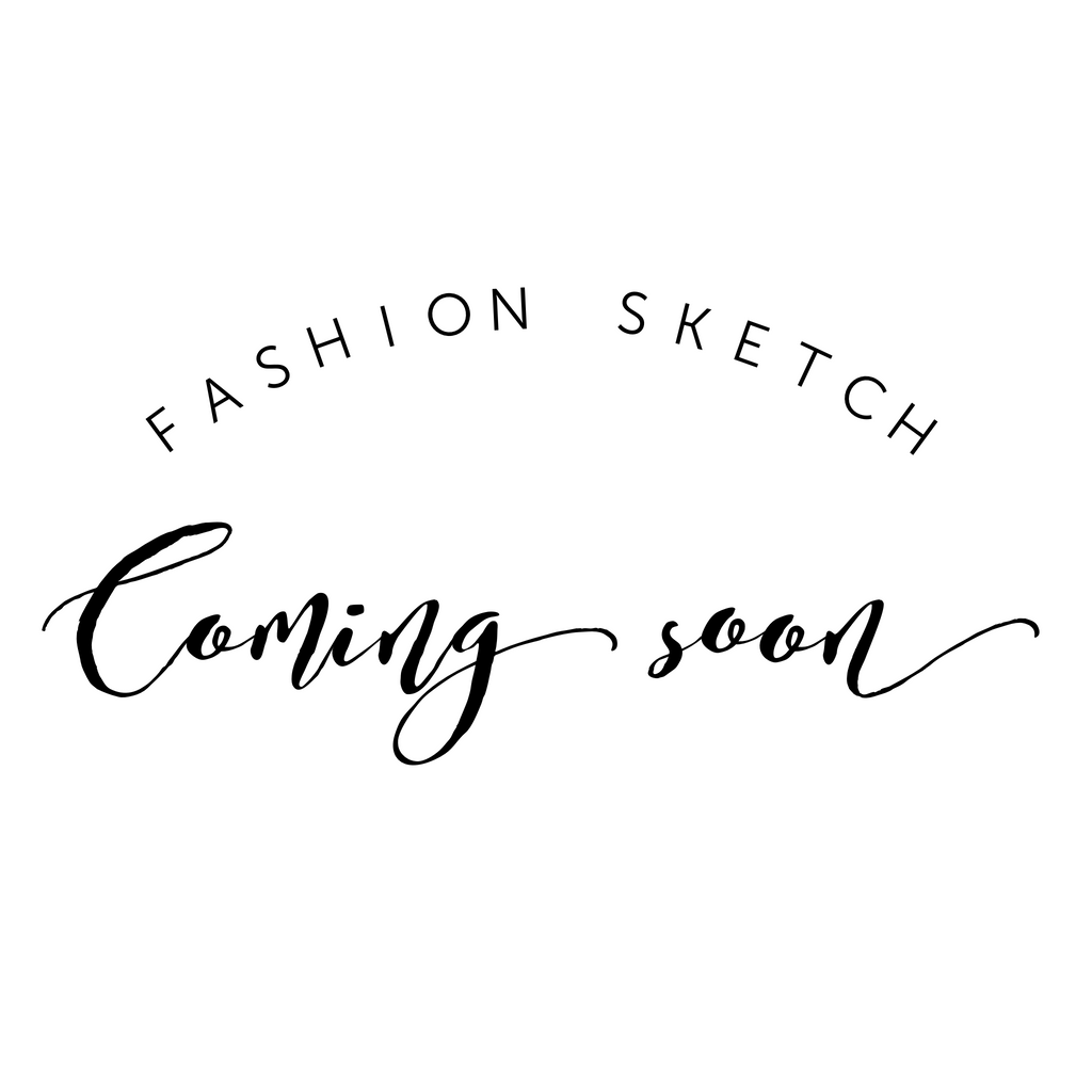 Fashion Sketch - Coming Soon