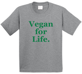 Vegan For Life Kids T Shirt