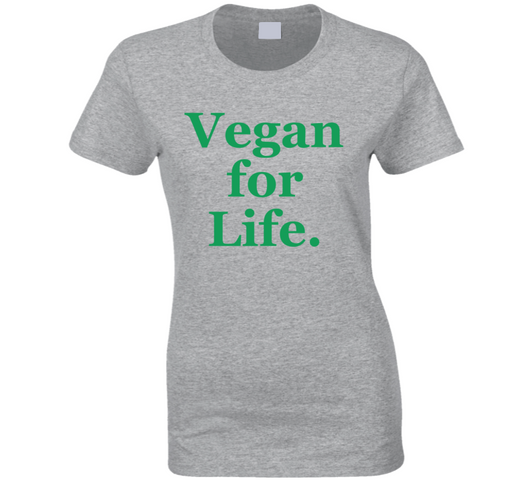 Vegan For Life Lady T Shirt