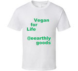 Vegan For Life T Shirt