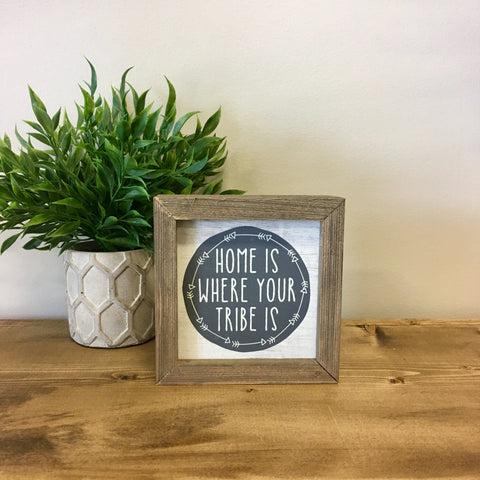 Home Is Where Your Tribe Is Barn Box Sign - Living Roots Decor