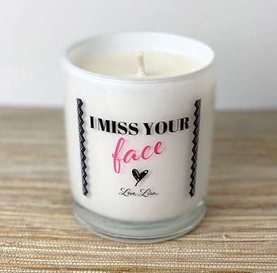 "Limited Edition ""I Miss Your Face"" Candle"