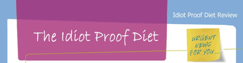 An idiot proof diet? It's so simple!