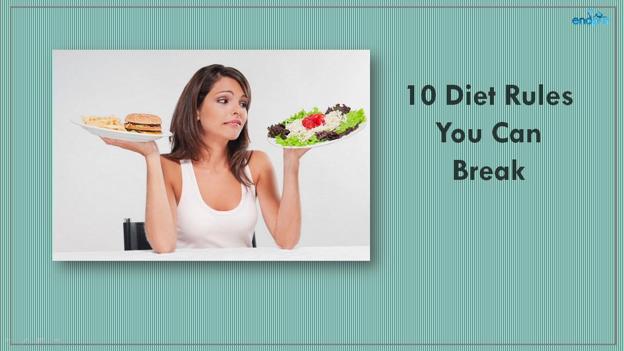 10 Diet Rules You Can Break