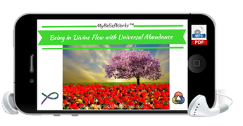 [ABUNDANCE] MyBeliefWorks™ for Being in Divine Flow with  Universal Abundance MP3 & PDF