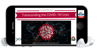[COVID-19] MyBeliefWorks™ for Transcending the COVID-19 Crisis MP3 & PDF