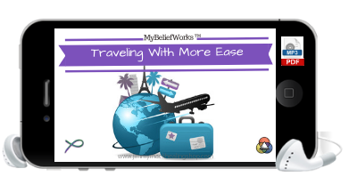 [TRAVELING]  MyBeliefworks for Traveling With More Ease MP3/PDF