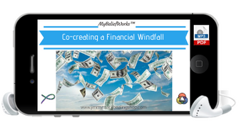 [WINDFALL] MyBeliefWorks™ for Amplifying the Field to Co-Create a Financial Windfall MP3 & PDF