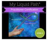 Practitioner Certification Program LEVEL 2 for My Liquid Fish® Change made simple® (PRE-REQUISITE - LEVEL 1 MASTERY COURSE)