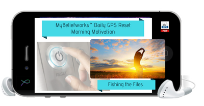 [DAILY GPS RESET] MyBeliefworks™ Daily GPS Reset MP3 Series - Fishing the Files