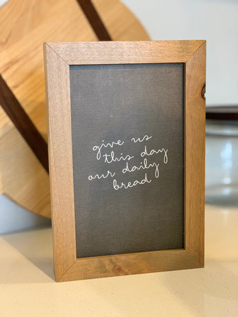 PETAL LANE HOME FRAMED QUOTE GIVE US THIS DAY