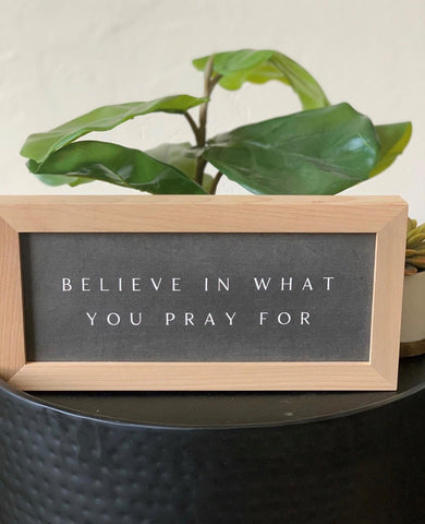 Farmhouse Brown Believe in What You Pray For