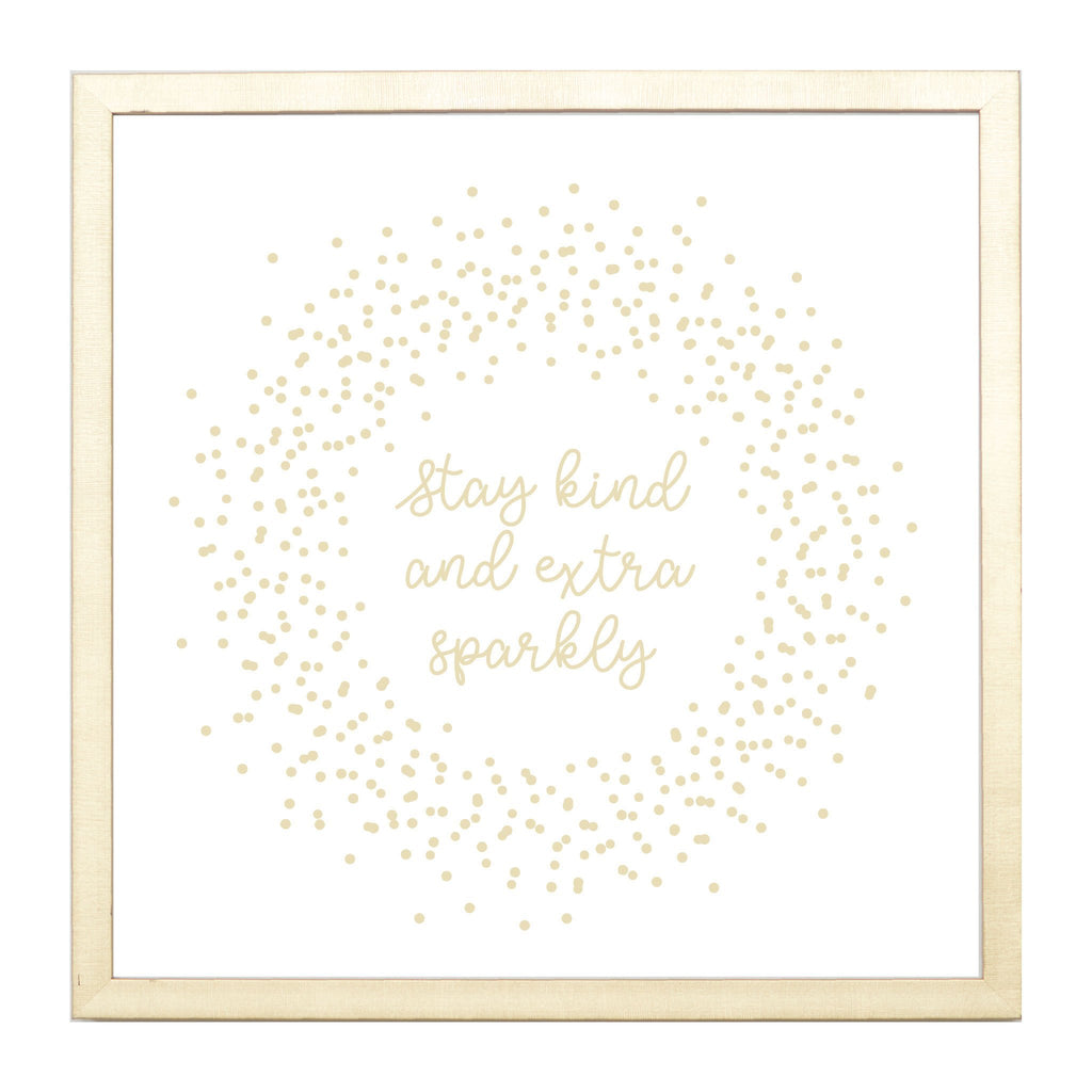 Gold Stay Kind And Sparkly