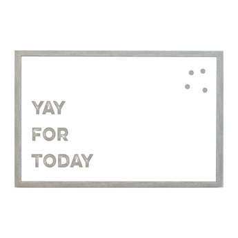 Petal Lane Home Warm Gray Yay for Today Magnet Board Quote
