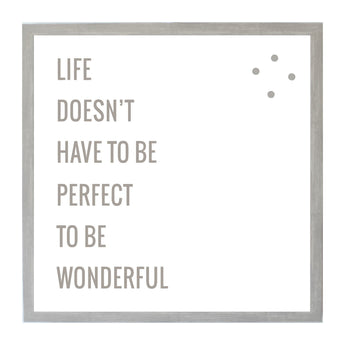 Petal Lane Home Warm Gray Life Perfect Wonderful Magnet Board